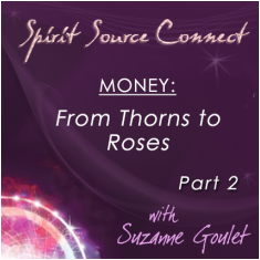 Money: from thorns to roses